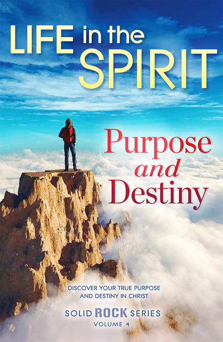 LIFE IN THE SPIRIT - SOLID ROCK SERIES : VOL.4 - PURPOSE AND DESTINY