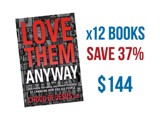 Love Them Anyway - 12 Book Bundle : Ignite Passion, Find Purpose, and Experience Fulfillment by Changing How You See People