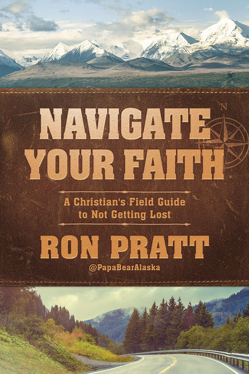 Navigate Your Faith : A Christian's Field Guide to Not Getting Lost