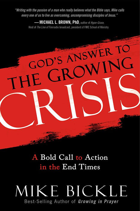 God's Answer to the Growing Crisis : A Bold Call to Action in the End Times