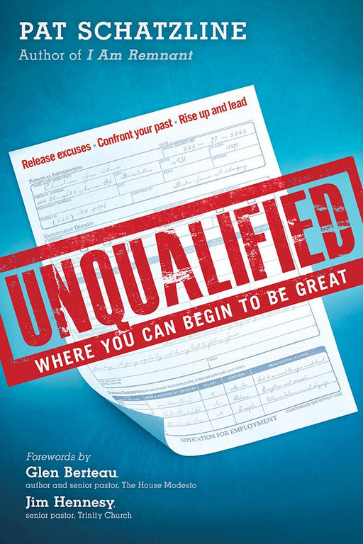 Unqualified : Where You Can Begin to be Great
