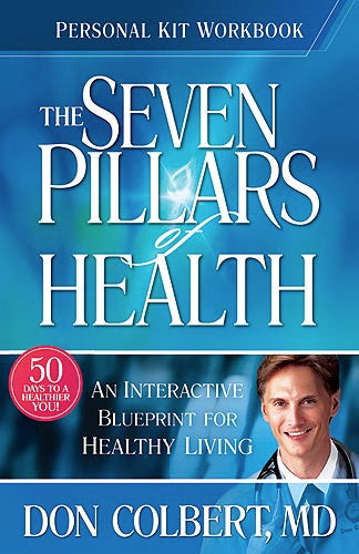 Seven Pillars Of Health Personal Kit Workbook : An interactive blueprint for healthy living