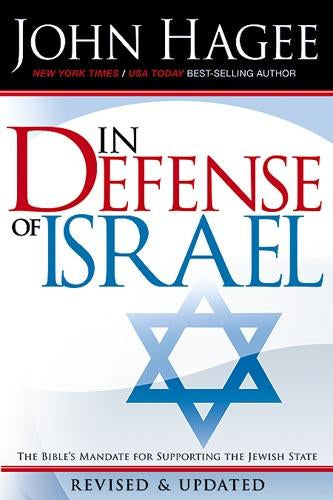 In Defense of Israel, Revised : The Bible's Mandate for Supporting the Jewish State