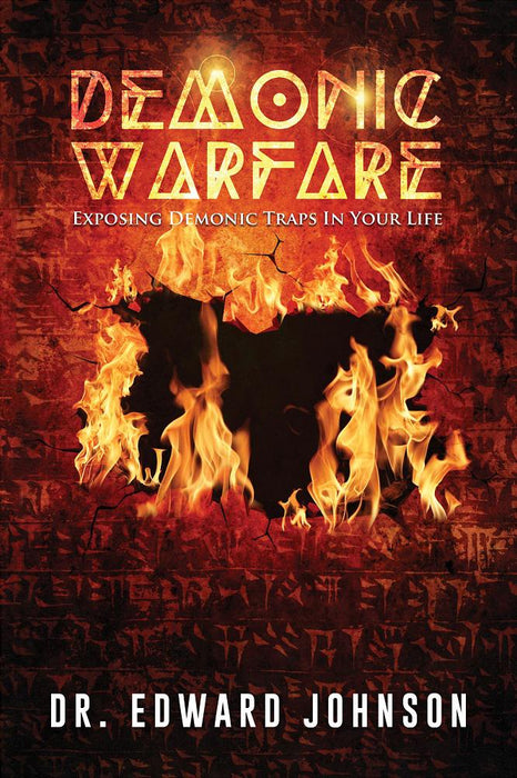 Demonic Warfare : Exposing Demonic Traps in Your Life