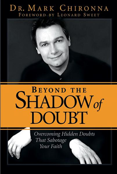 Beyond The Shadow Of Doubt : Overcoming Hidden Doubts that Sabotage Your Faith