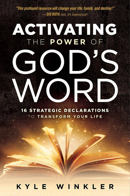 Activating the Power of God's Word : 16 Strategic Declarations to Transform Your Life