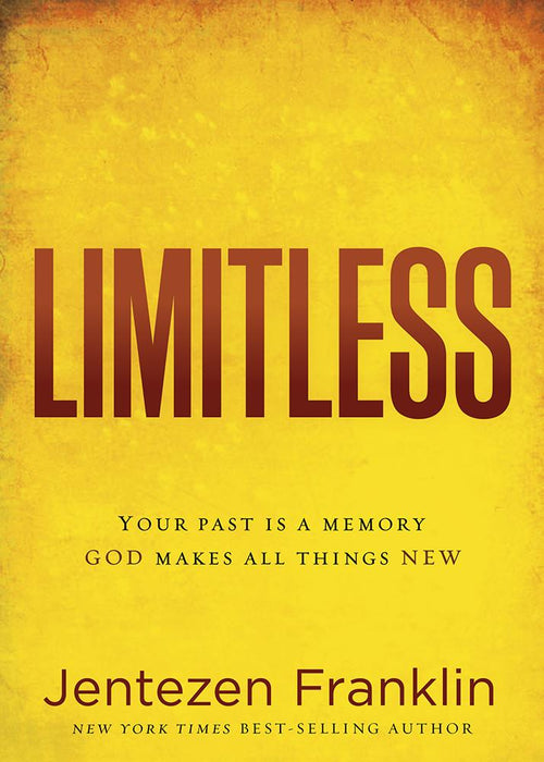 Limitless : Your Past is a Memory. God Makes All Things New.