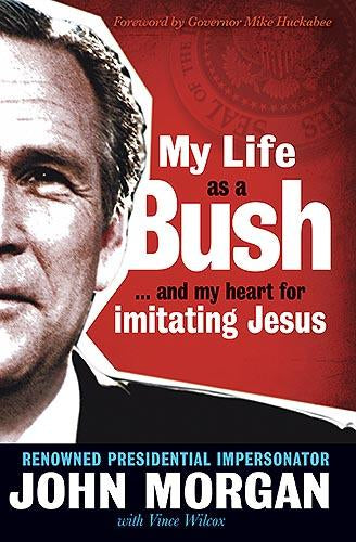 My Life As A Bush : ...and My Heart for Imitating Jesus