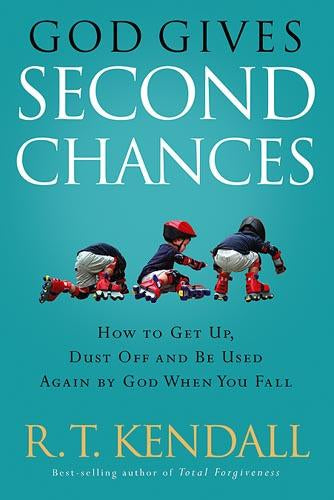God Gives Second Chances : How to Get Up, Dust Off and be Used Again by God when You Fall