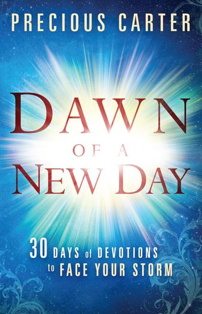Dawn of a New Day : Thirty Days of Devotions to Face Your Storm