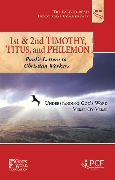 First & Second Timothy, Titus and Philemon : Paul's Letters to Christian Workers