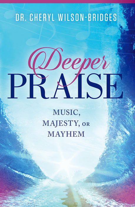 Deeper Praise : Music, Majesty, or Mayhem