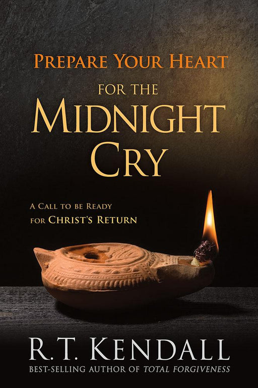 Prepare Your Heart for the Midnight Cry : A Call to be Ready for Christ's Return