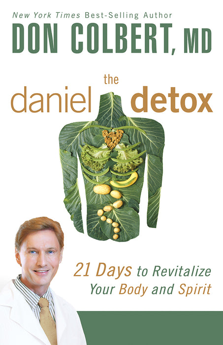 The Daniel Detox : 21 Days to Revitalize Your Body and Spirit