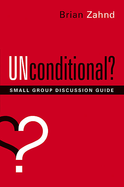 Unconditional? Small Group Discussion Guide