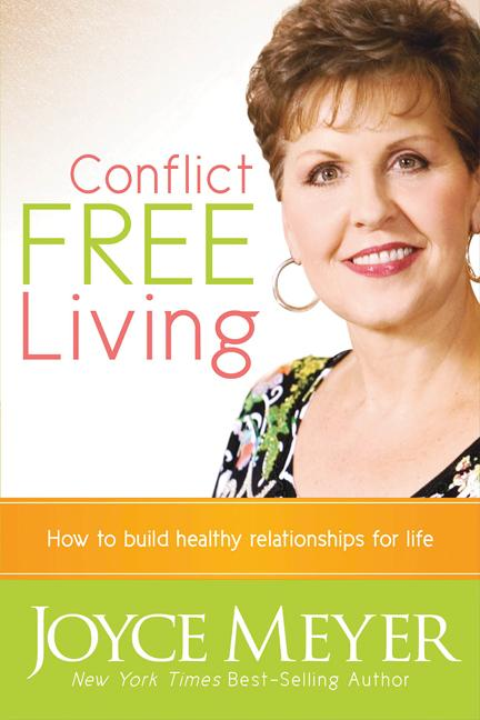 Conflict Free Living : How to build healthy relationships for life.