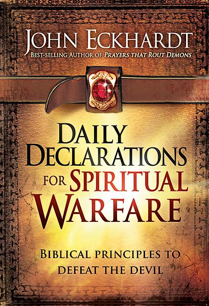 Daily Declarations for Spiritual Warfare : Biblical Principles to Defeat the Devil