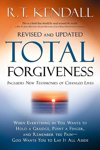 Total Forgiveness : When Everything in You Wants to Hold a Grudge,  Point a Finger, and Remember the Pain—God Wants You to Lay it All Aside