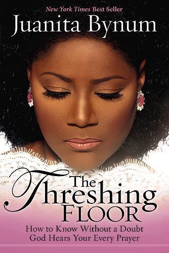 The Threshing Floor : How to Know Without a Doubt That God Hears Your Every Prayer