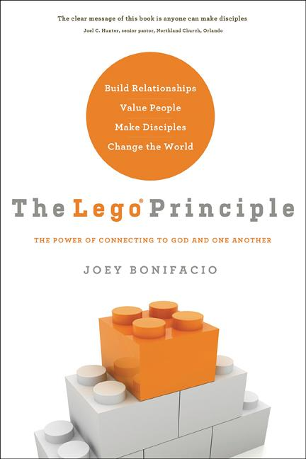 The LEGO Principle : The Power of Connecting to God and One Another