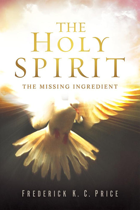 The Holy Spirit : The Missing Ingredient