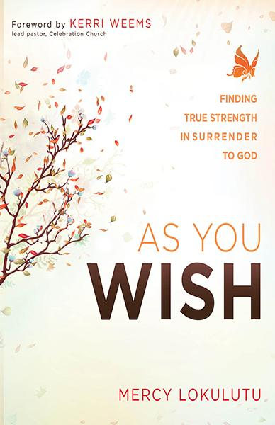 As You Wish : Finding True Strength in Surrender to God