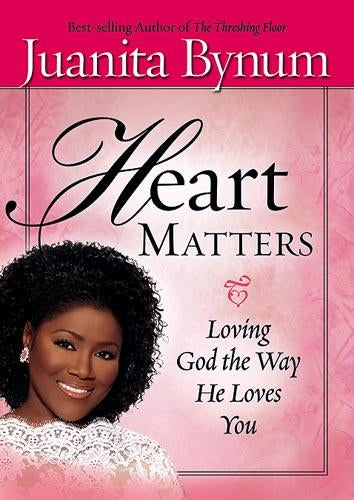 Heart Matters : Loving God the Way He Loves You