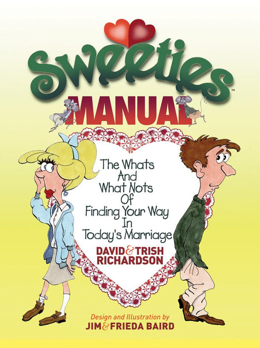 Sweeties Manual : The Whats And What Nots Of Finding Your Way In Today's Marriage