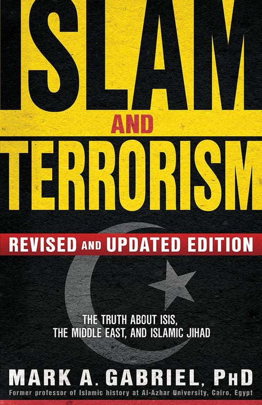 Islam and Terrorism (Revised and Updated Edition) : The Truth About ISIS, the Middle East and Islamic Jihad