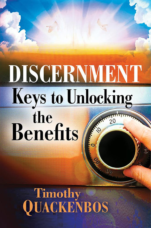 Discernment : Keys to Unlocking the Benefits