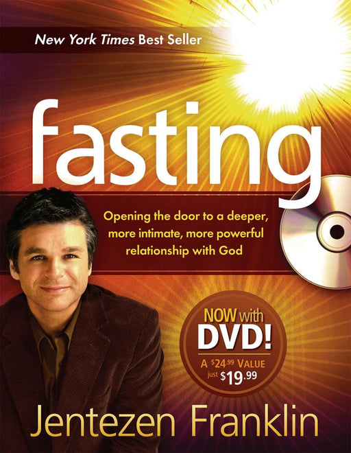 Fasting (Book with DVD) : Opening the door to a deeper, more intimate, more powerful relationship with God