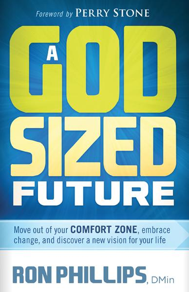 A God-Sized Future : Move Out of Your Comfort Zone, Embrace Change, and Discover a New Vision for Your Life