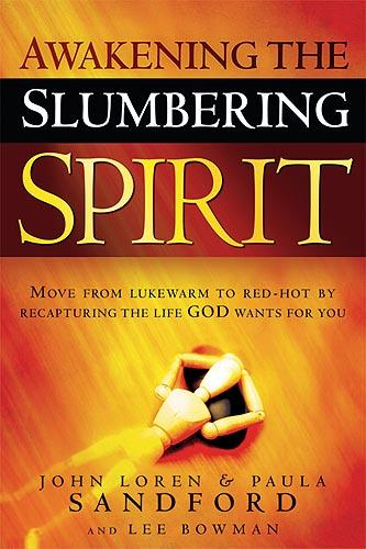 Awakening The Slumbering Spirit : Move from Lukewarm to Red-Hot by Recapturing the Life God Wants for You