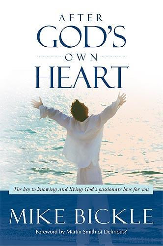 After God's Own Heart : The Key to Knowing and Living God's Passionate Love for You
