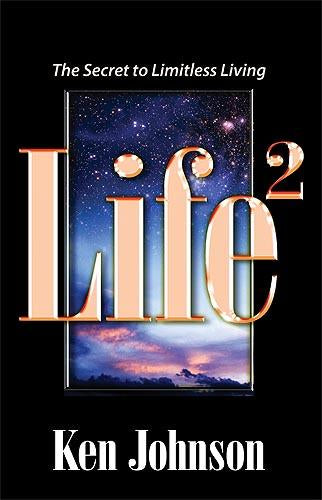 Life Squared : The Secret to Limitless Living