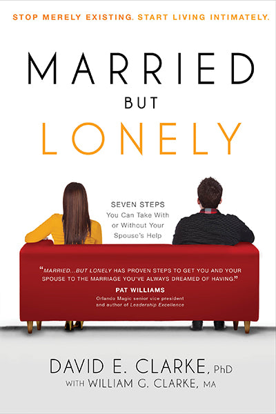 Married...But Lonely : Stop Merely Existing. Start Living Intimately