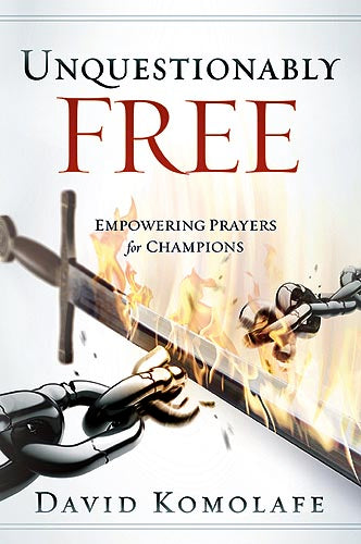 Unquestionably Free : Empowering Prayers for Champions