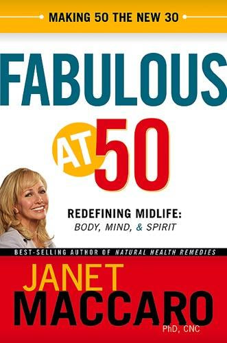 Fabulous at 50 : Redefining midlife: body, mind and spirit