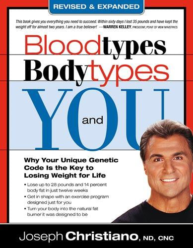 Bloodtypes, Bodytypes, and You : Why Your Unique Genetic Code is the Key to Losing Weight for Life