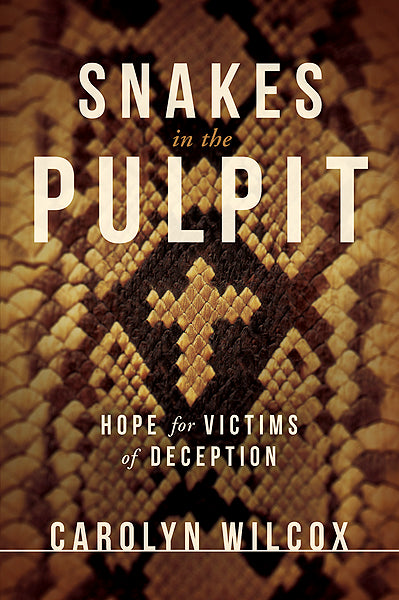 Snakes in the Pulpit : Hope for Victims of Deception