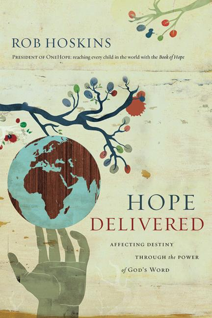 Hope Delivered : Affecting Destiny Through the Power of God's Word