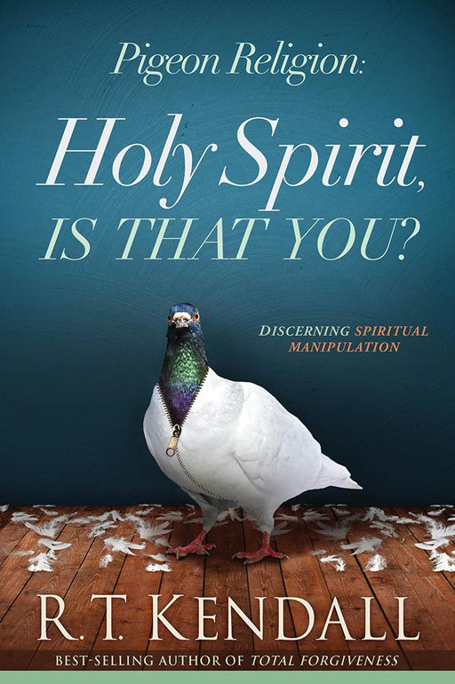 Pigeon Religion: Holy Spirit, Is That You? : Discerning Spiritual Manipulation