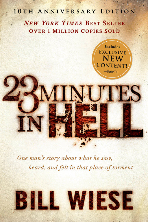 23 Minutes in Hell : One Man's Story About What He Saw, Heard, and Felt in That Place of Torment