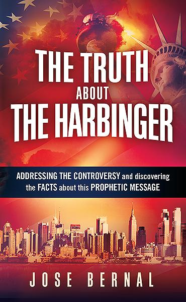 The Truth about The Harbinger : Addressing the Controversy and Discovering the Facts About This Prophetic Message
