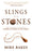 Slings and Stones : How God Works in the Mind to Inspire Courage in the Heart