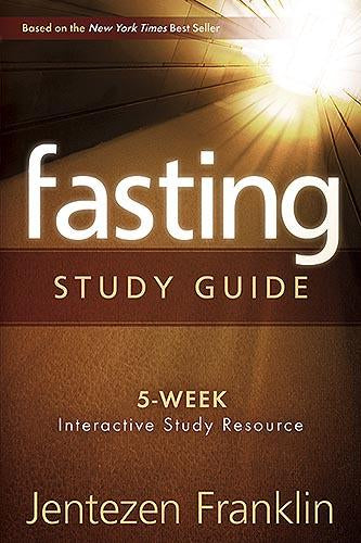 Fasting Study Guide : 5-Week Interactive Study Resource