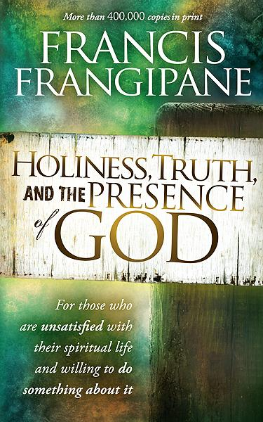 Holiness, Truth, and the Presence of God : For Those Who Are Unsatisfied with Their Spiritual Life and Willing to Do Something About It