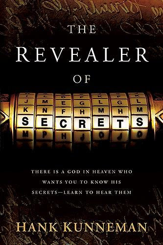 The Revealer Of Secrets : There Is a God in Heaven Who Wants You to Know His Secrets—Learn to Hear Them