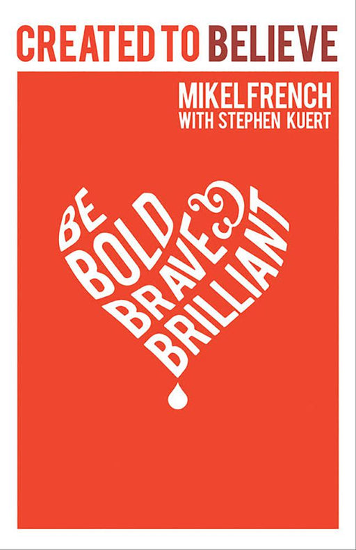 Created to Believe : Be Bold, Brave & Brilliant