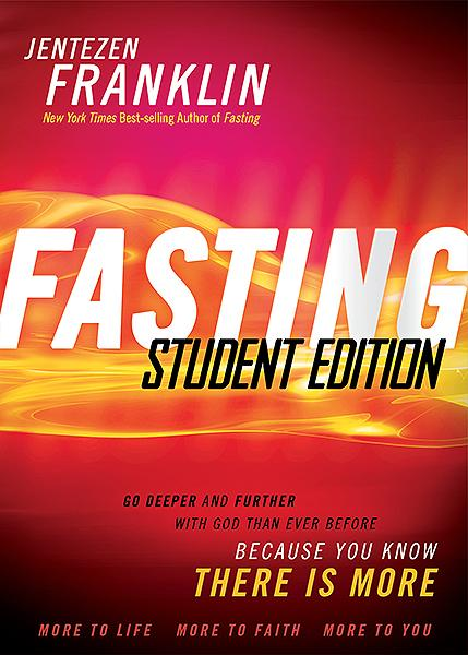 Fasting Student Edition : Go Deeper and Further with God than Ever Before